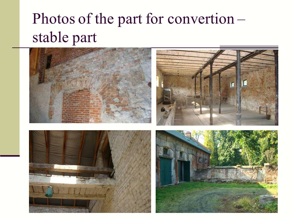 Photos of the part for convertion – stable part