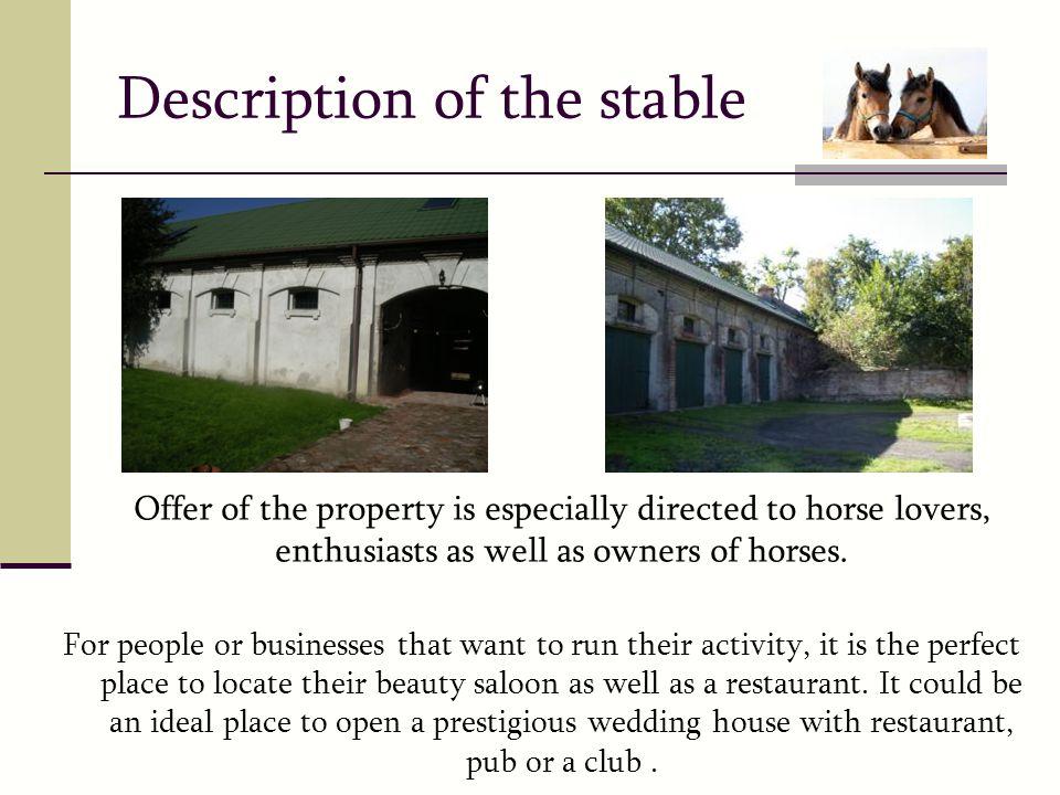 Description of the stable