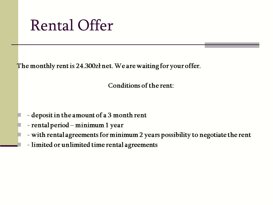 Conditions of the rent: