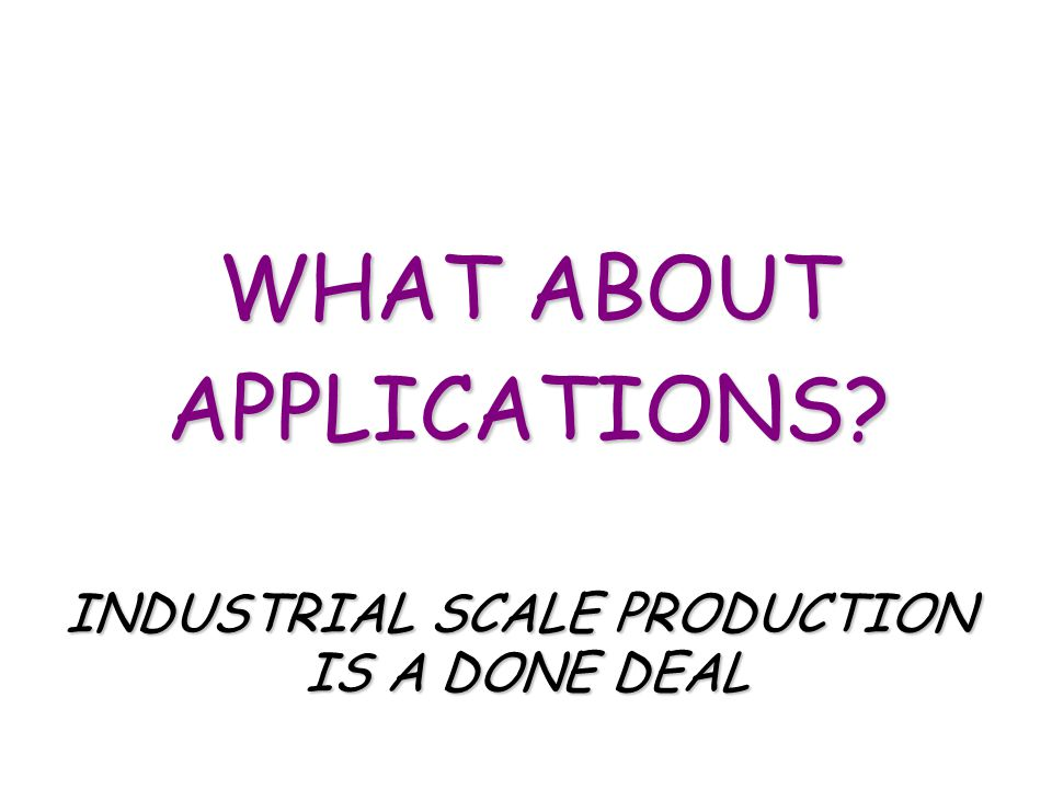 INDUSTRIAL SCALE PRODUCTION