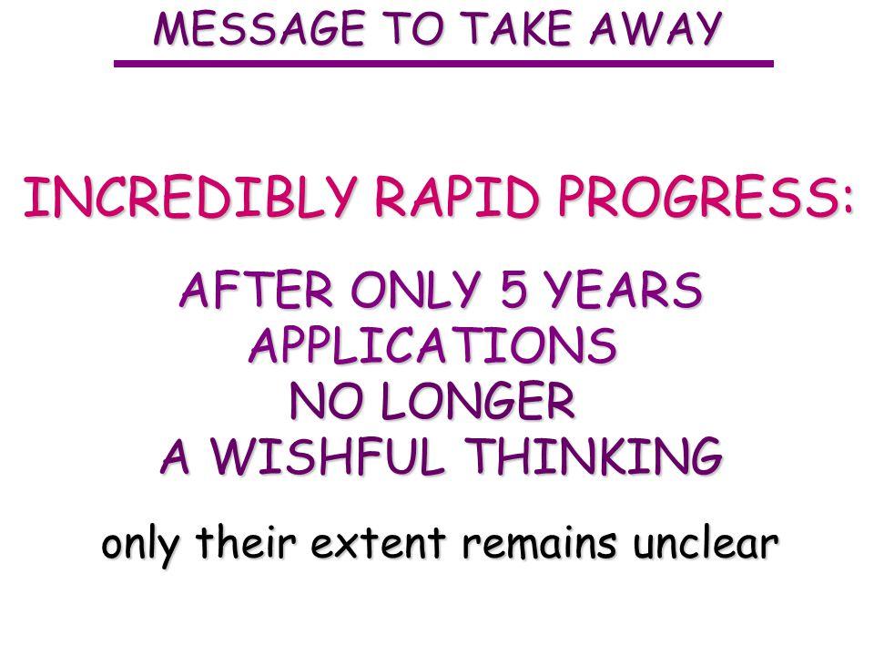 INCREDIBLY RAPID PROGRESS: