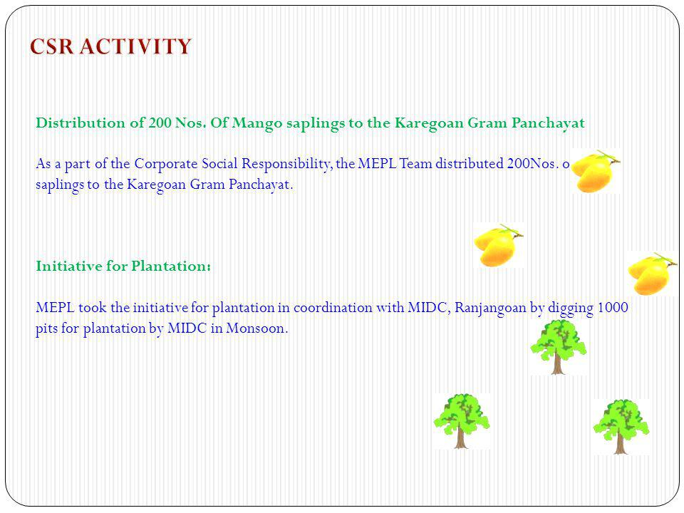 CSR ACTIVITY Distribution of 200 Nos. Of Mango saplings to the Karegoan Gram Panchayat.
