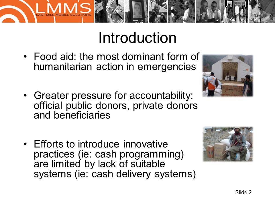 Introduction Food aid: the most dominant form of humanitarian action in emergencies.
