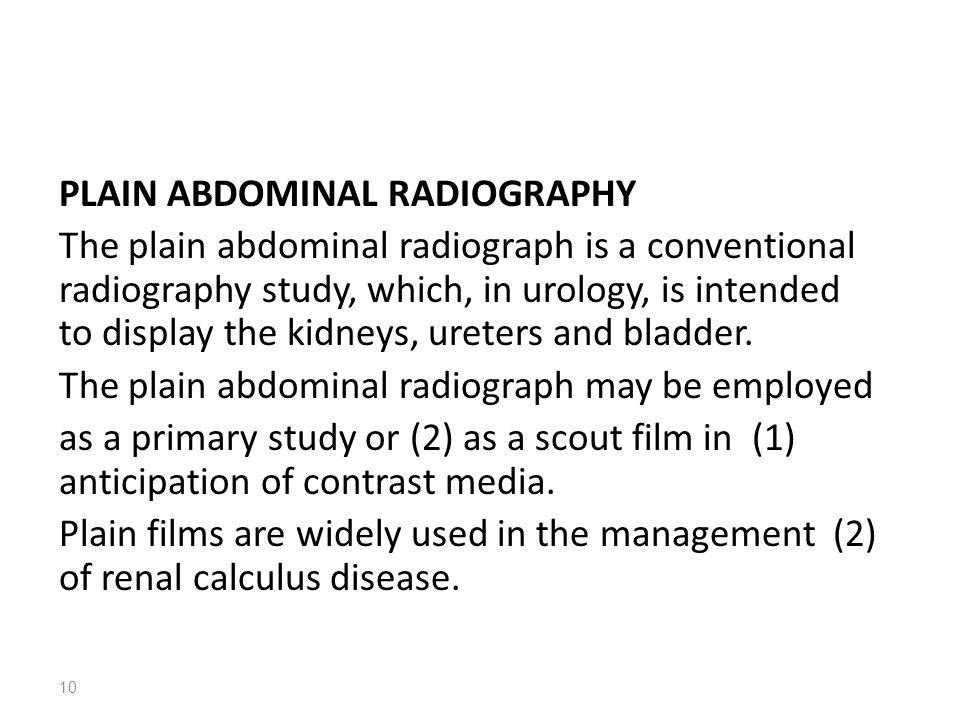 PLAIN ABDOMINAL RADIOGRAPHY