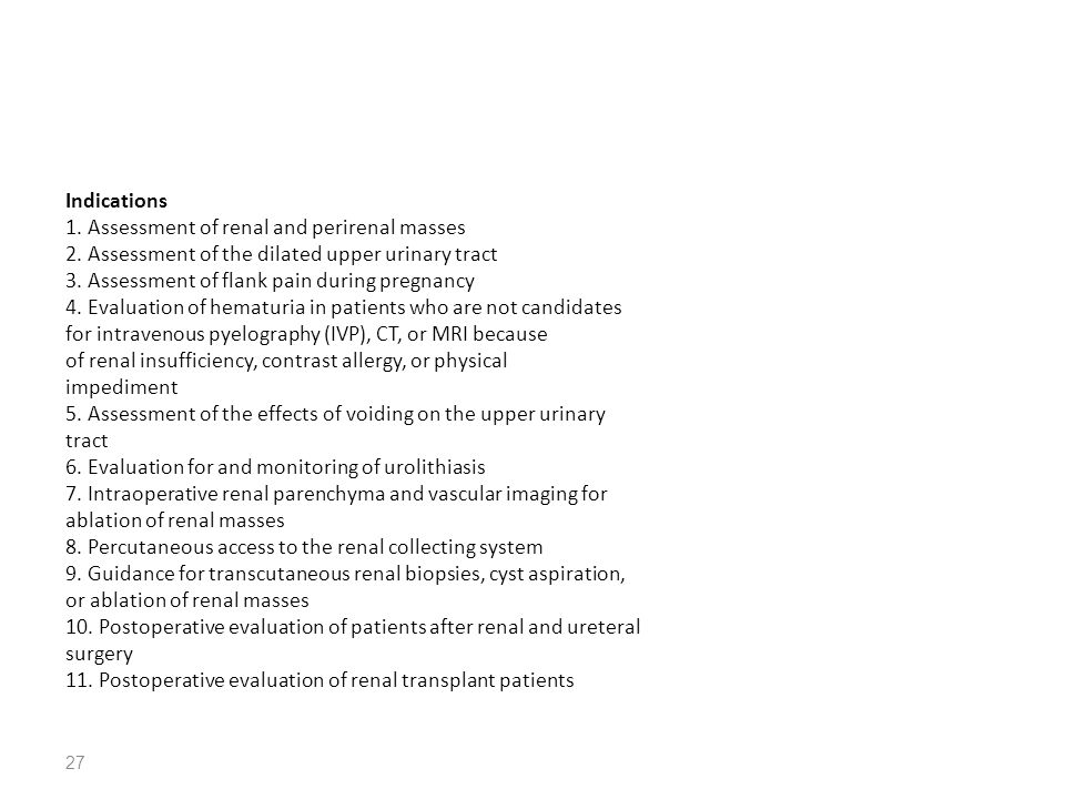 Indications 1. Assessment of renal and perirenal masses 2