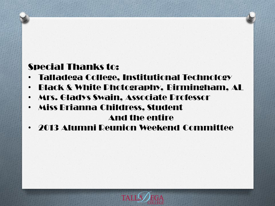 Special Thanks to: Talladega College, Institutional Technology