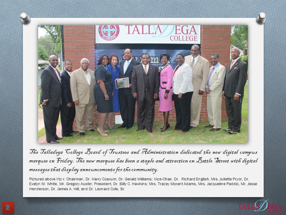 The Talladega College Board of Trustees and Administration dedicated the new digital campus marquee on Friday. The new marquee has been a staple and attraction on Battle Street with digital messages that display announcements for the community.
