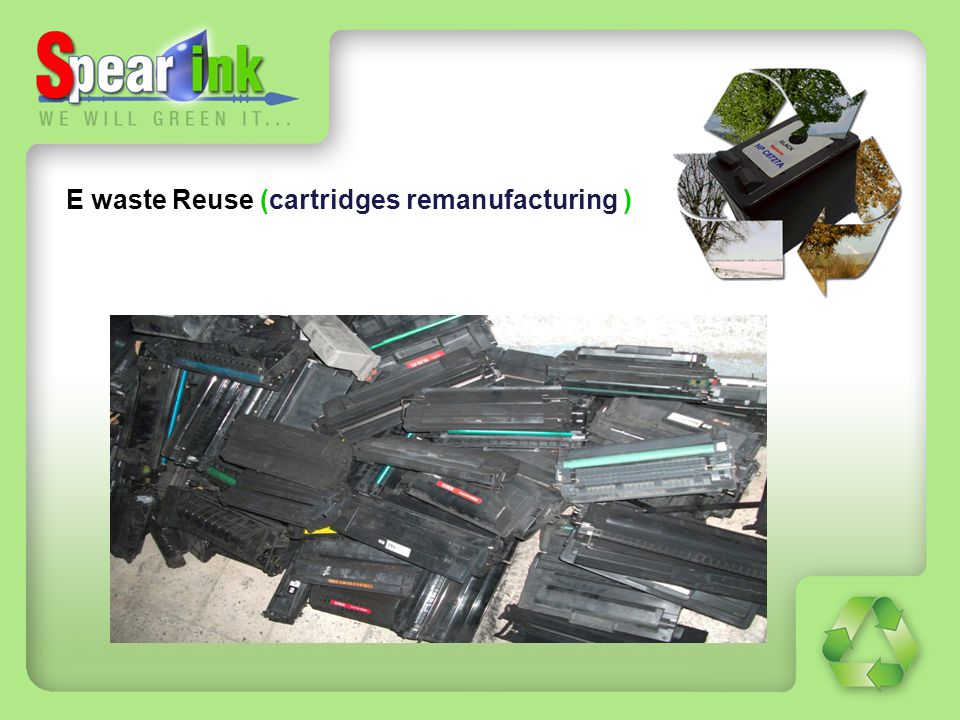 E waste Reuse (cartridges remanufacturing )