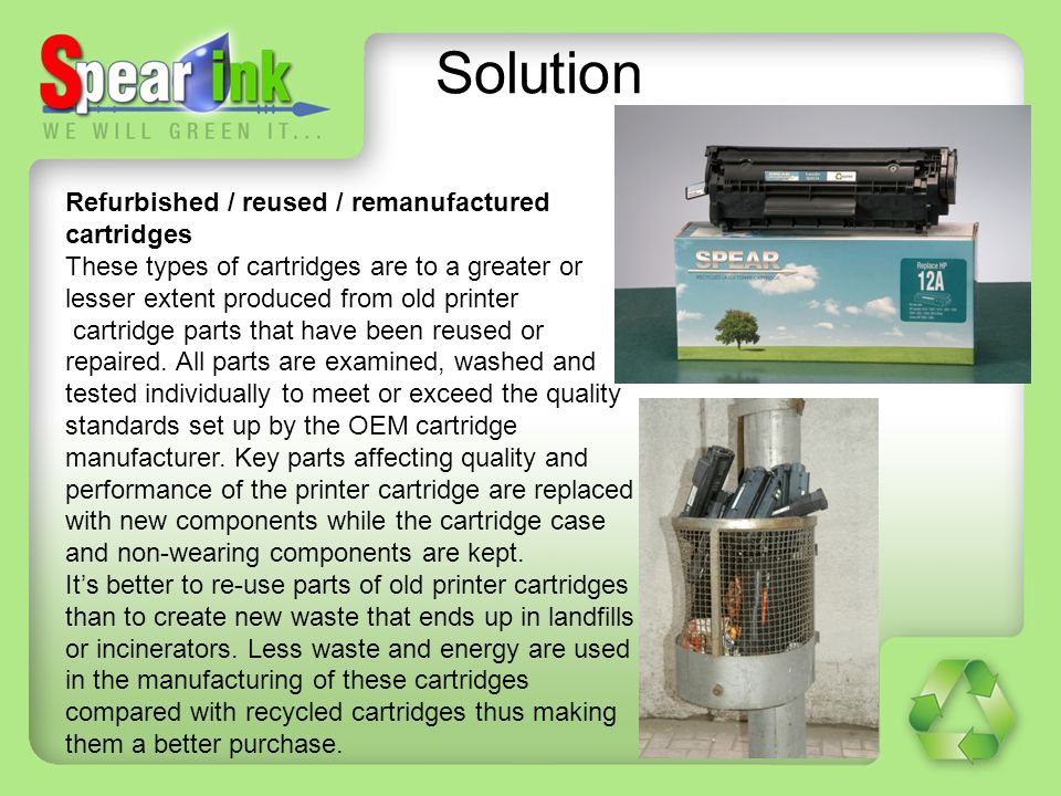 Solution Refurbished / reused / remanufactured cartridges