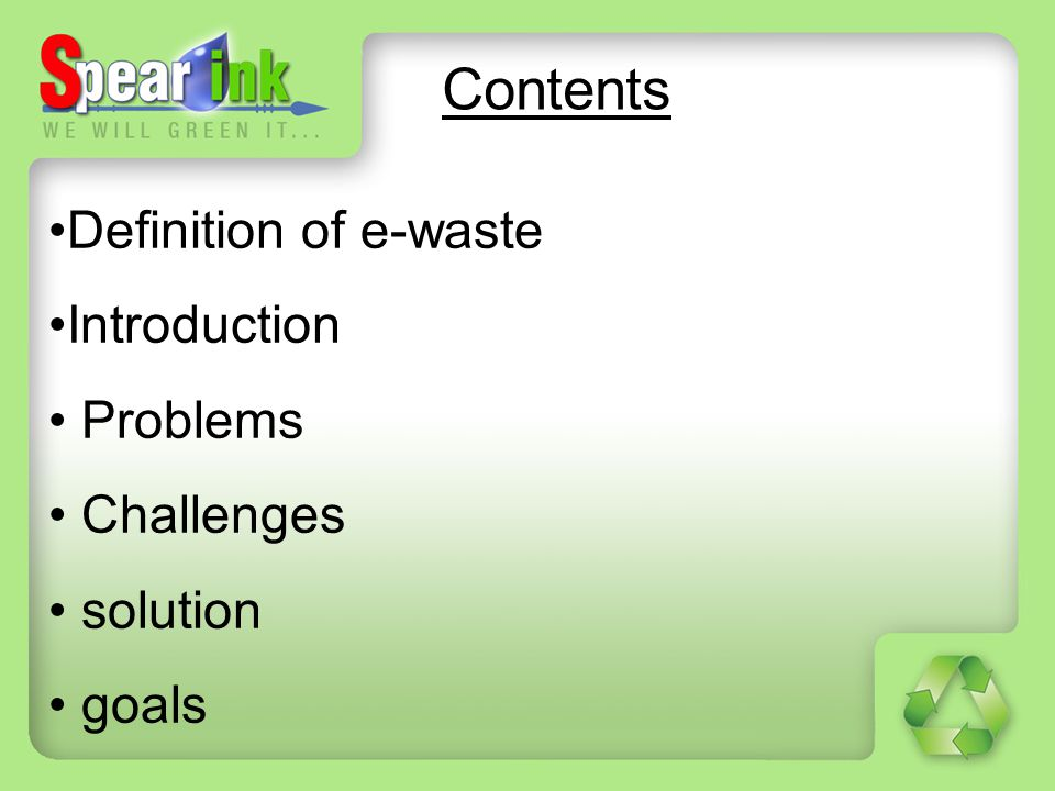 Contents Definition of e-waste Introduction Problems Challenges