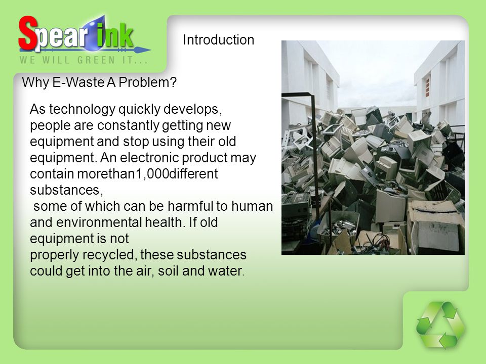 Introduction Why E-Waste A Problem As technology quickly develops, people are constantly getting new.