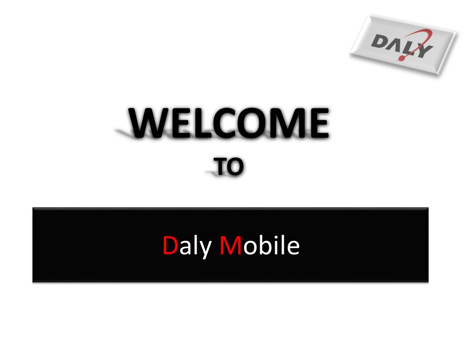 WELCOME TO Daly Mobile