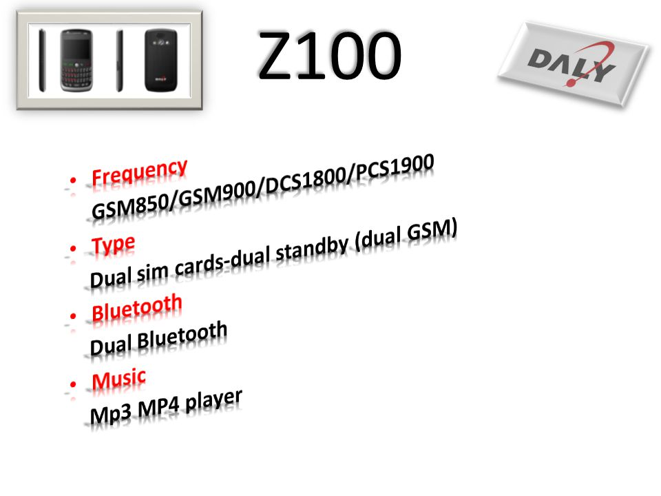 Z100 Frequency GSM850/GSM900/DCS1800/PCS1900 Type