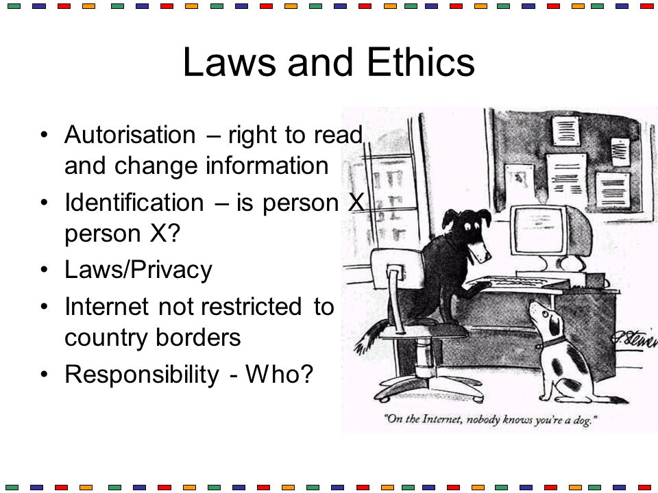 Laws and Ethics Autorisation – right to read and change information