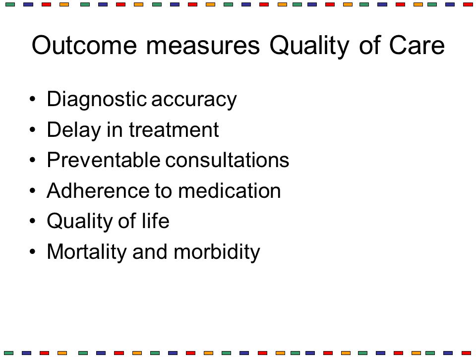 Outcome measures Quality of Care