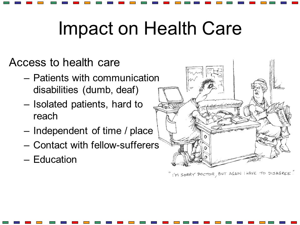 Impact on Health Care Access to health care