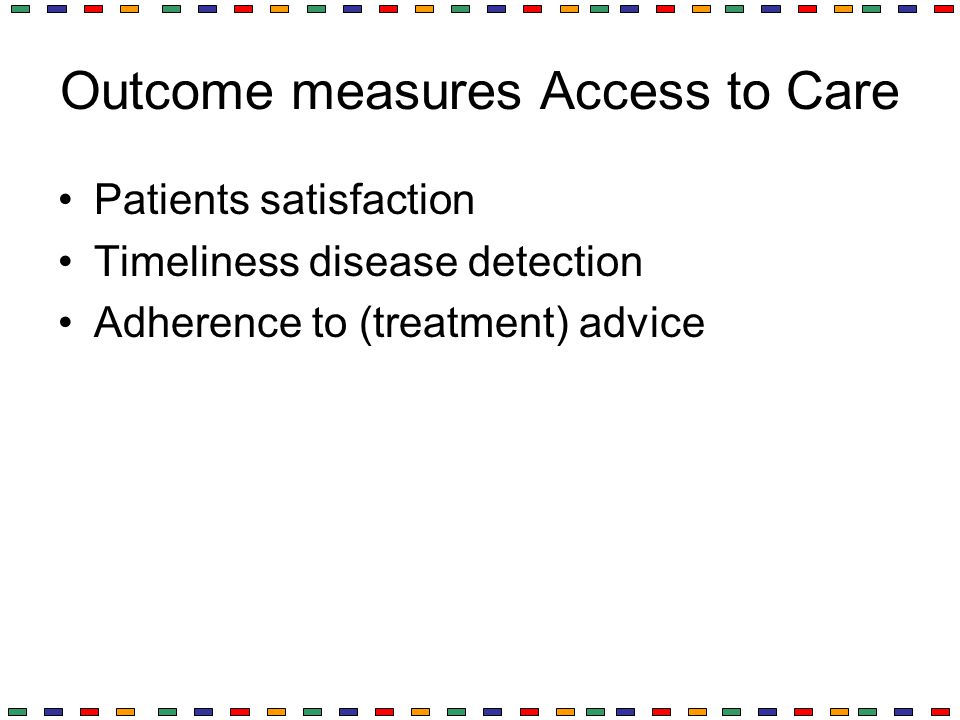 Outcome measures Access to Care