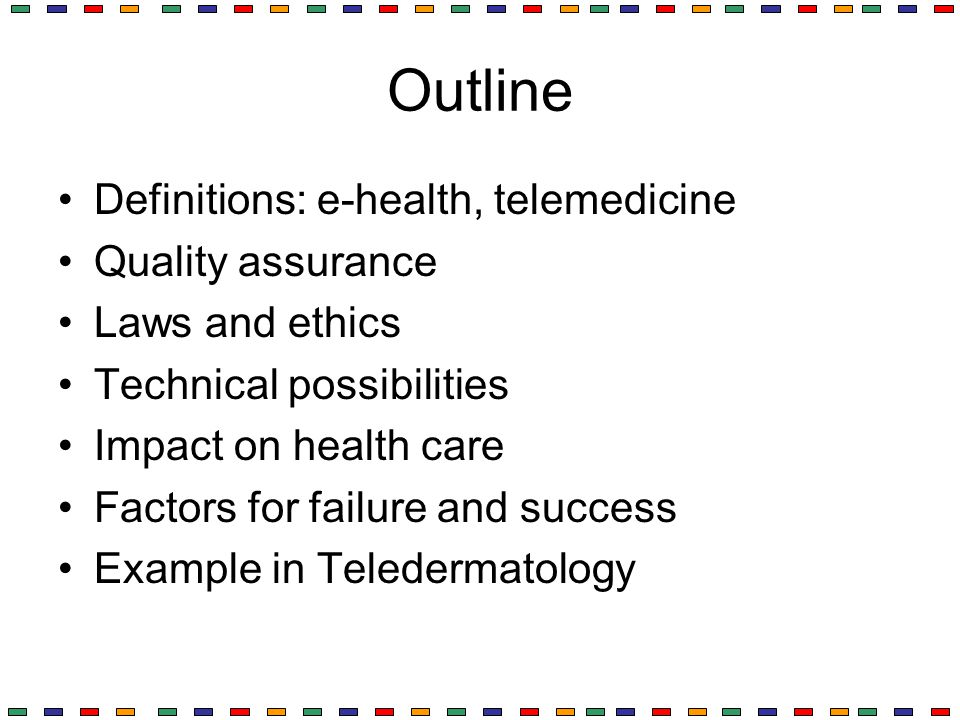 Outline Definitions: e-health, telemedicine Quality assurance