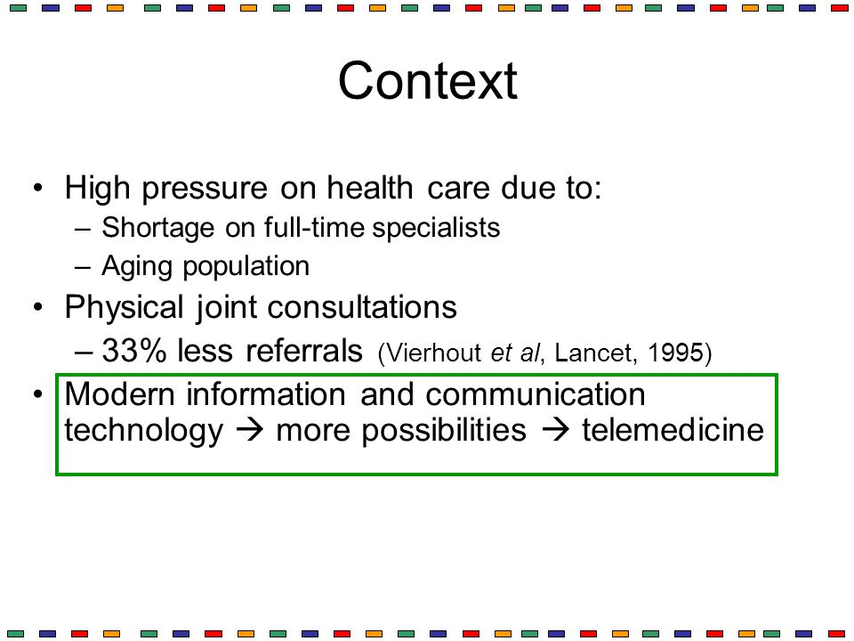 Context High pressure on health care due to: