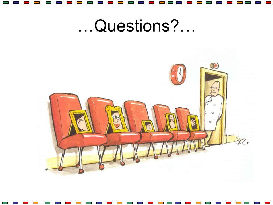 …Questions …