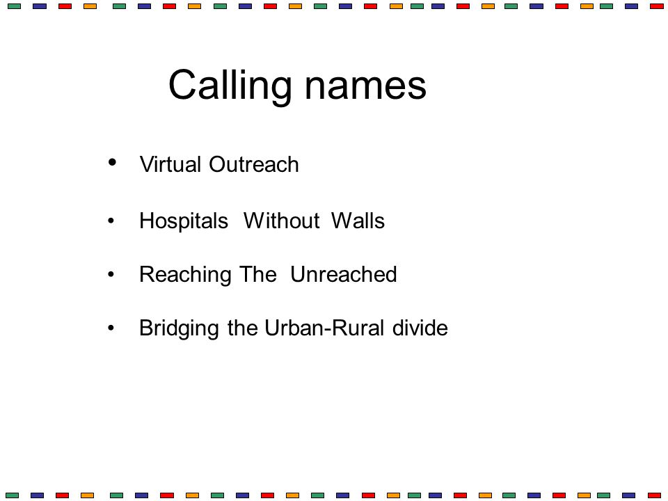 Calling names Virtual Outreach Hospitals Without Walls