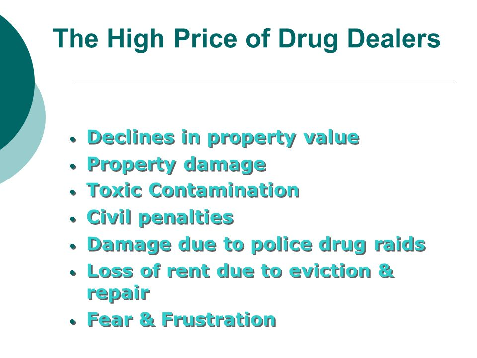 The High Price of Drug Dealers