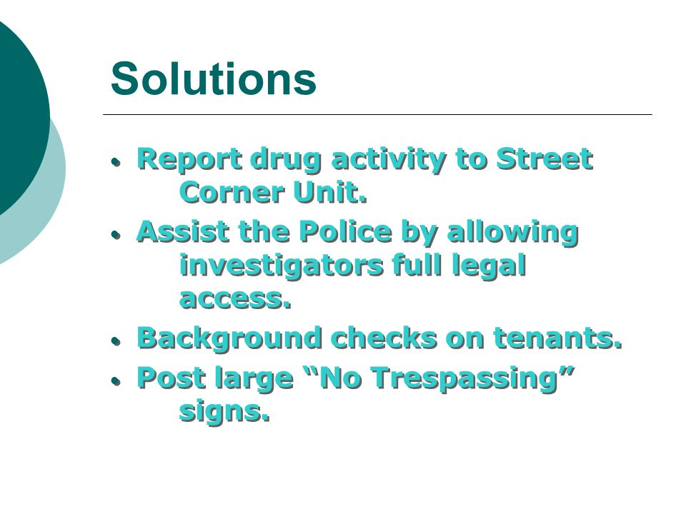 Solutions Report drug activity to Street Corner Unit.
