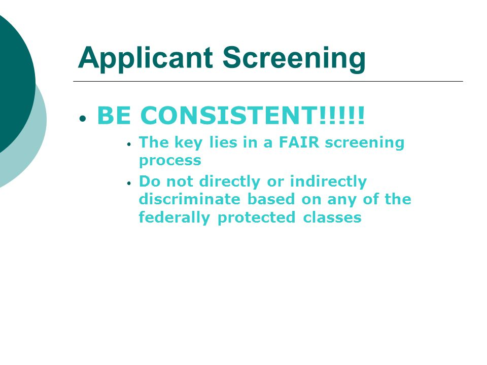 Applicant Screening BE CONSISTENT!!!!!