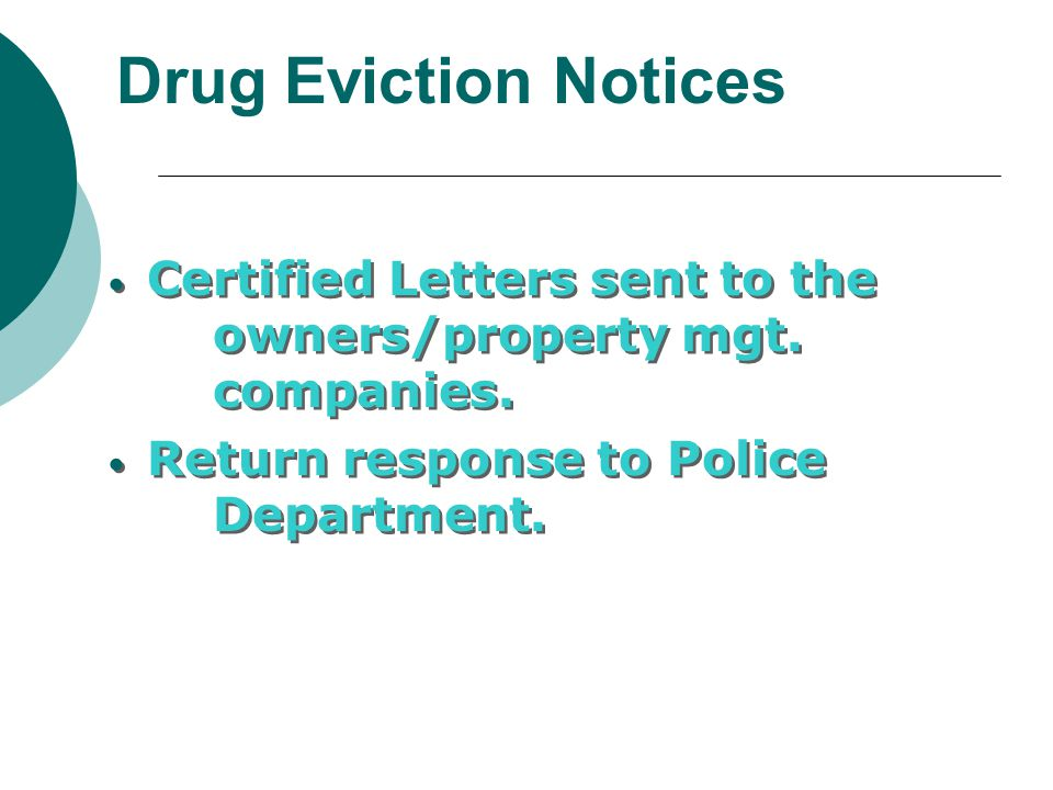 Drug Eviction Notices Certified Letters sent to the owners/property mgt.
