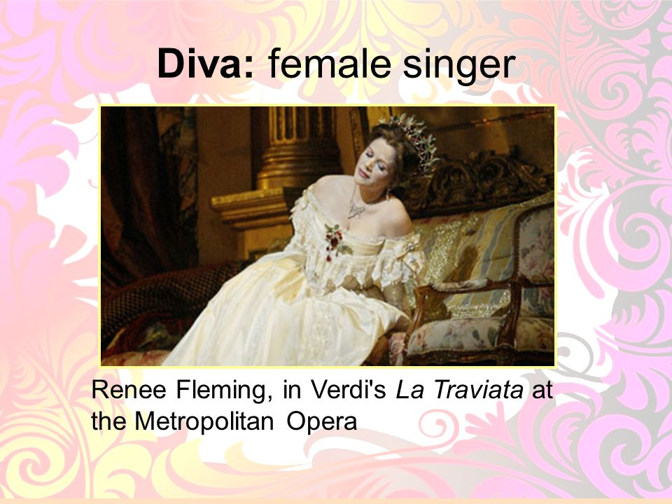 Diva: female singer Renee Fleming, in Verdi s La Traviata at the Metropolitan Opera