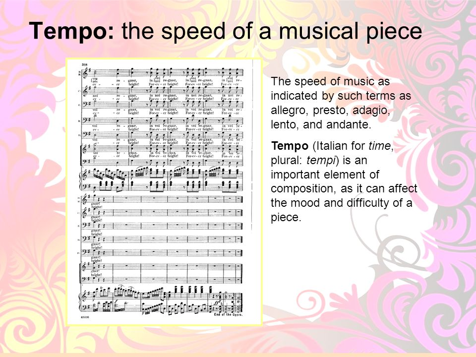Tempo: the speed of a musical piece