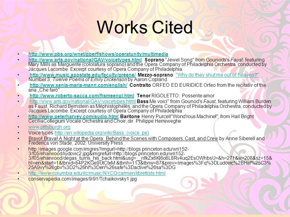 Works Cited http://www.pbs.org/wnet/gperf/shows/operatunity/multimedia