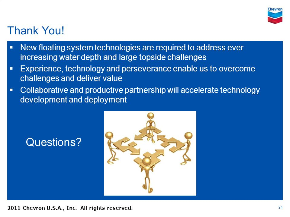 Thank You! New floating system technologies are required to address ever increasing water depth and large topside challenges.