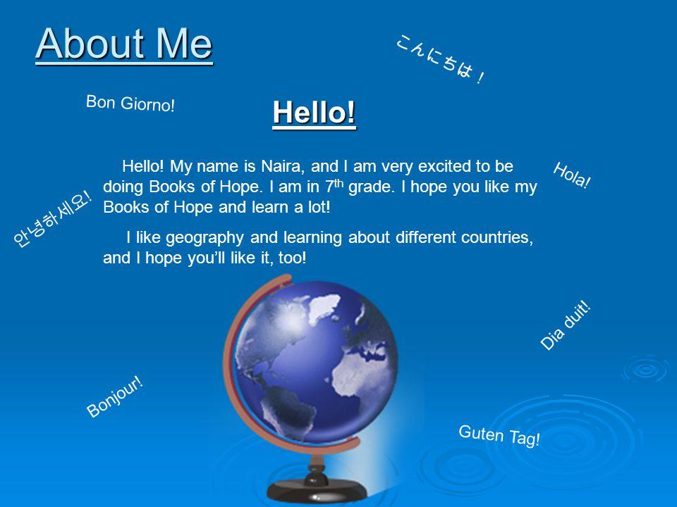 About Me Hello! こんにちは! Bon Giorno!
