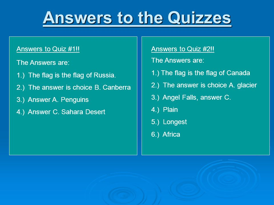 Answers to the Quizzes Answers to Quiz #1!! Answers to Quiz #2!!