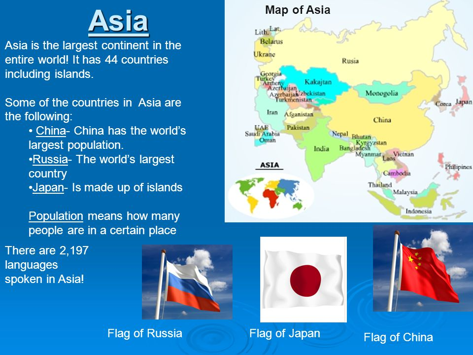 Asia Map of Asia. Asia is the largest continent in the entire world! It has 44 countries including islands.