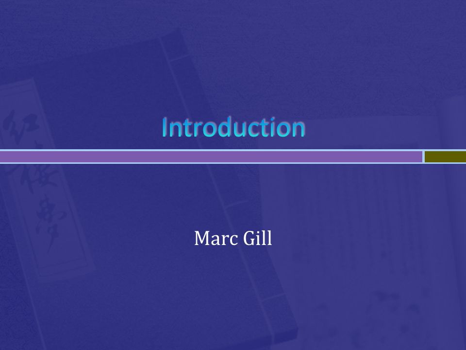 Introduction Marc Gill