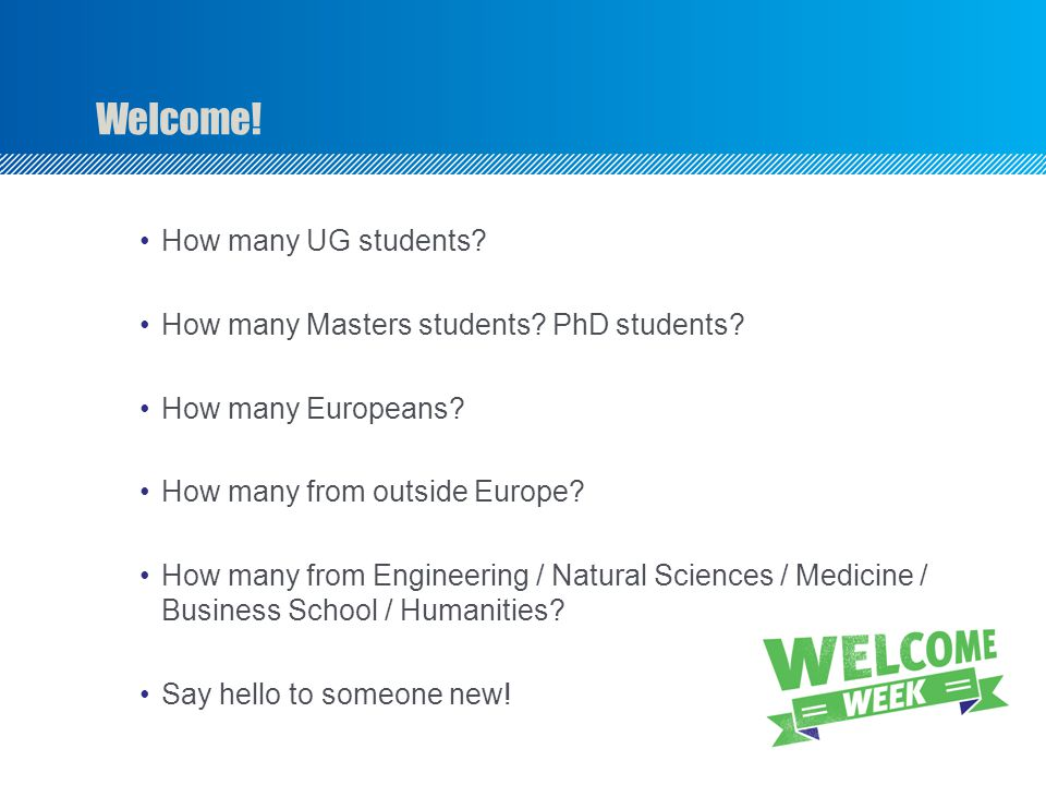Welcome! How many UG students
