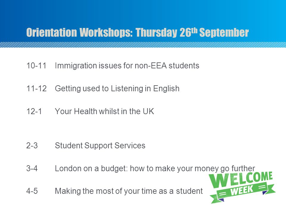 Orientation Workshops: Thursday 26th September