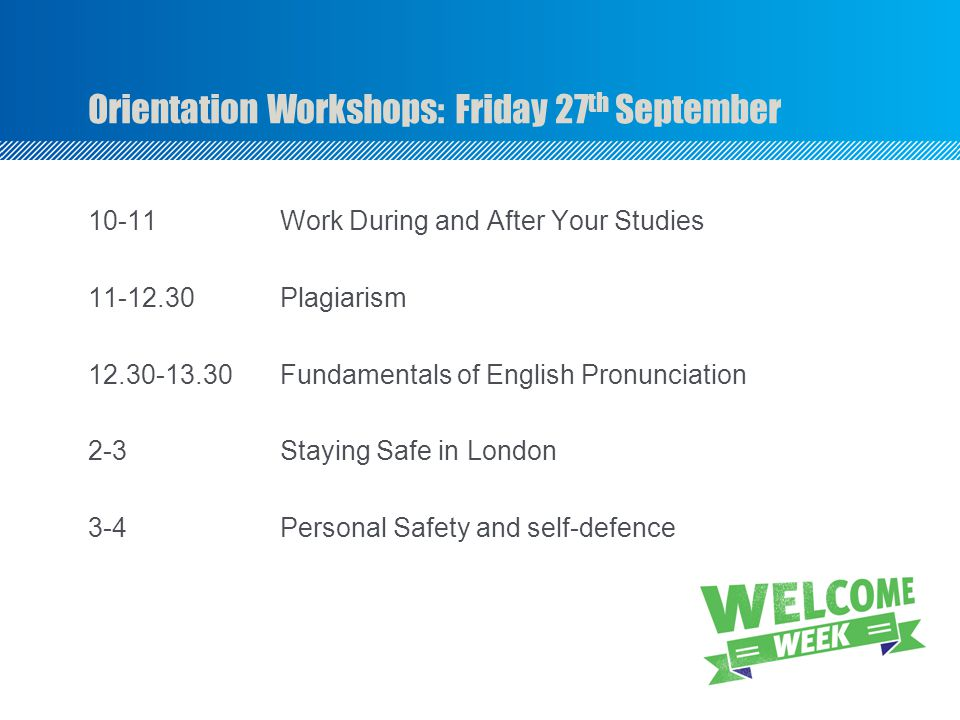 Orientation Workshops: Friday 27th September