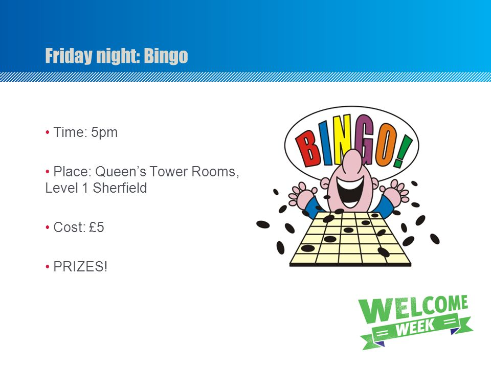 Friday night: Bingo Time: 5pm