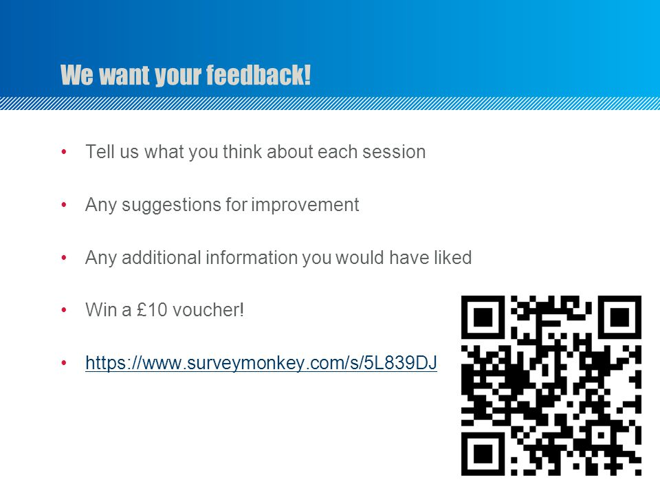 We want your feedback! Tell us what you think about each session