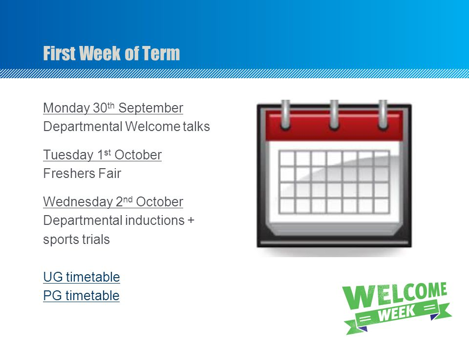 First Week of Term Monday 30th September Departmental Welcome talks