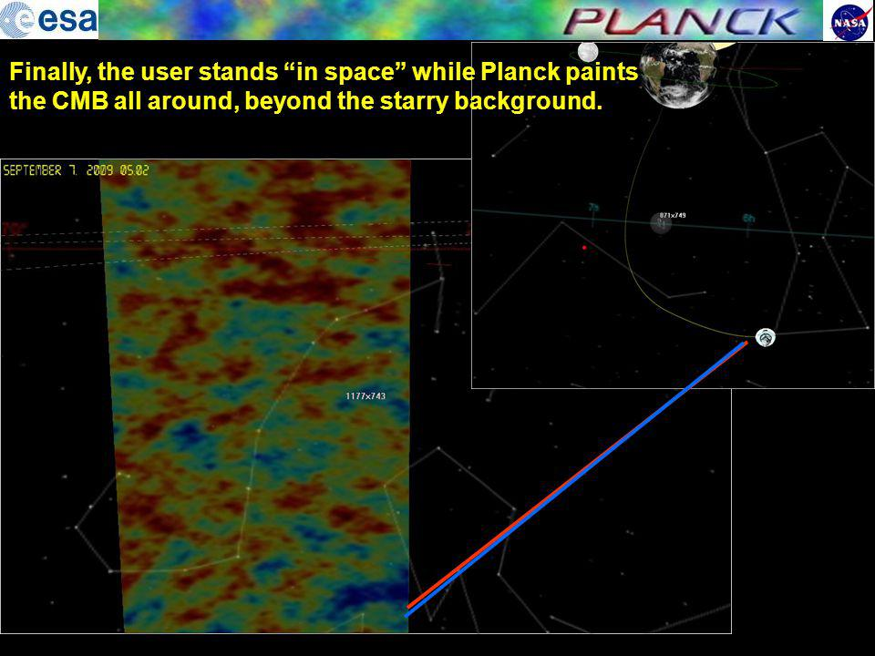 Finally, the user stands in space while Planck paints