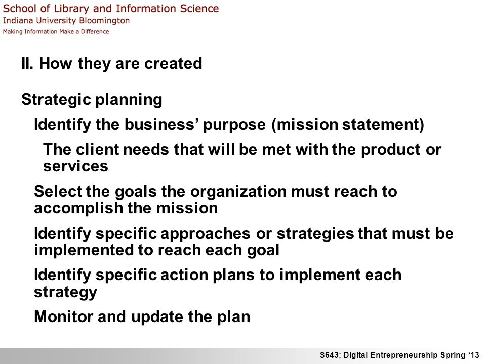 II. How they are created Strategic planning. Identify the business' purpose (mission statement)