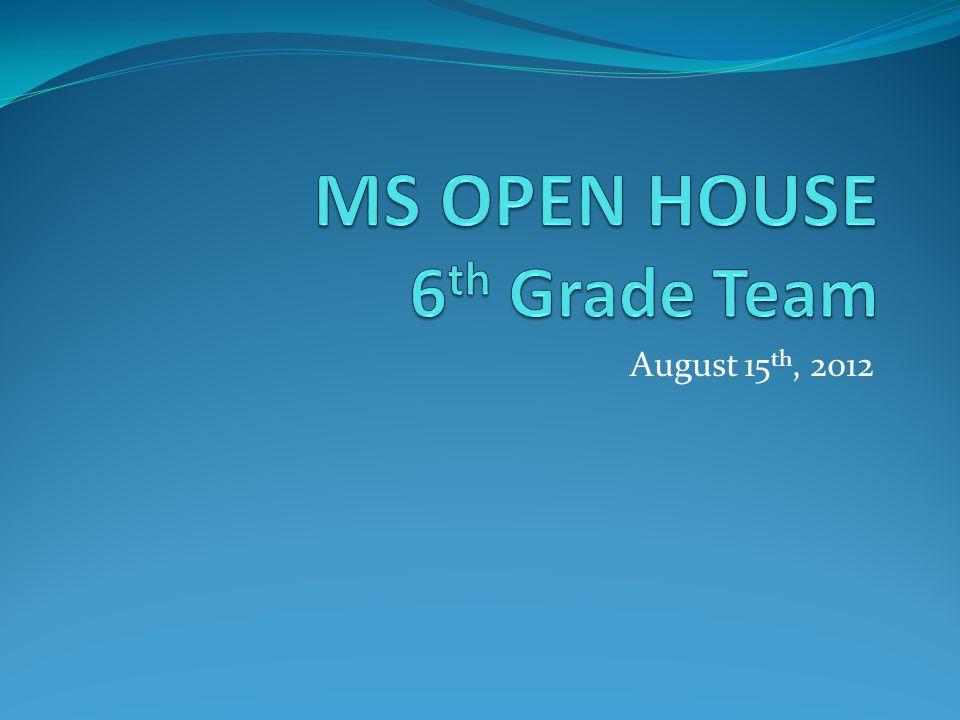 MS OPEN HOUSE 6th Grade Team