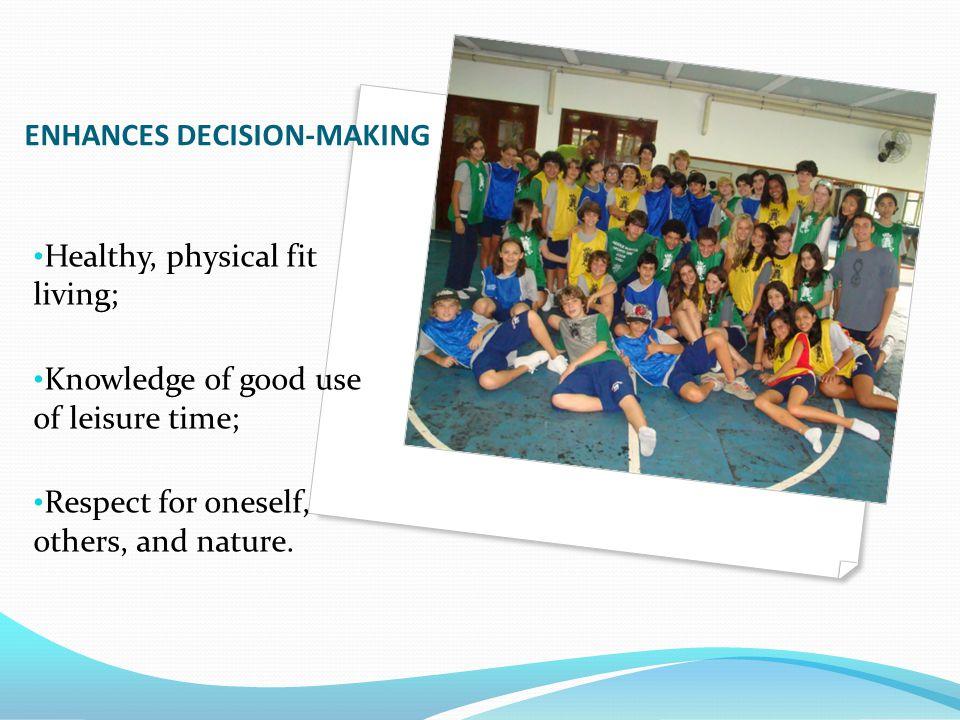 ENHANCES DECISION-MAKING