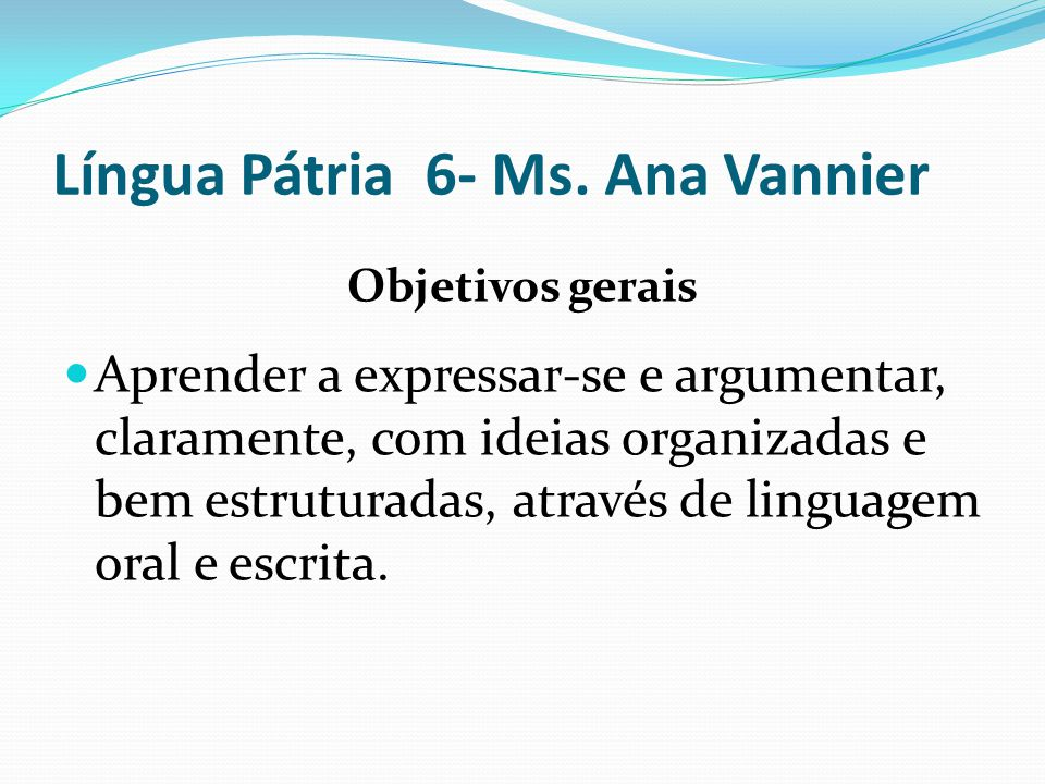 Língua Pátria 6- Ms. Ana Vannier