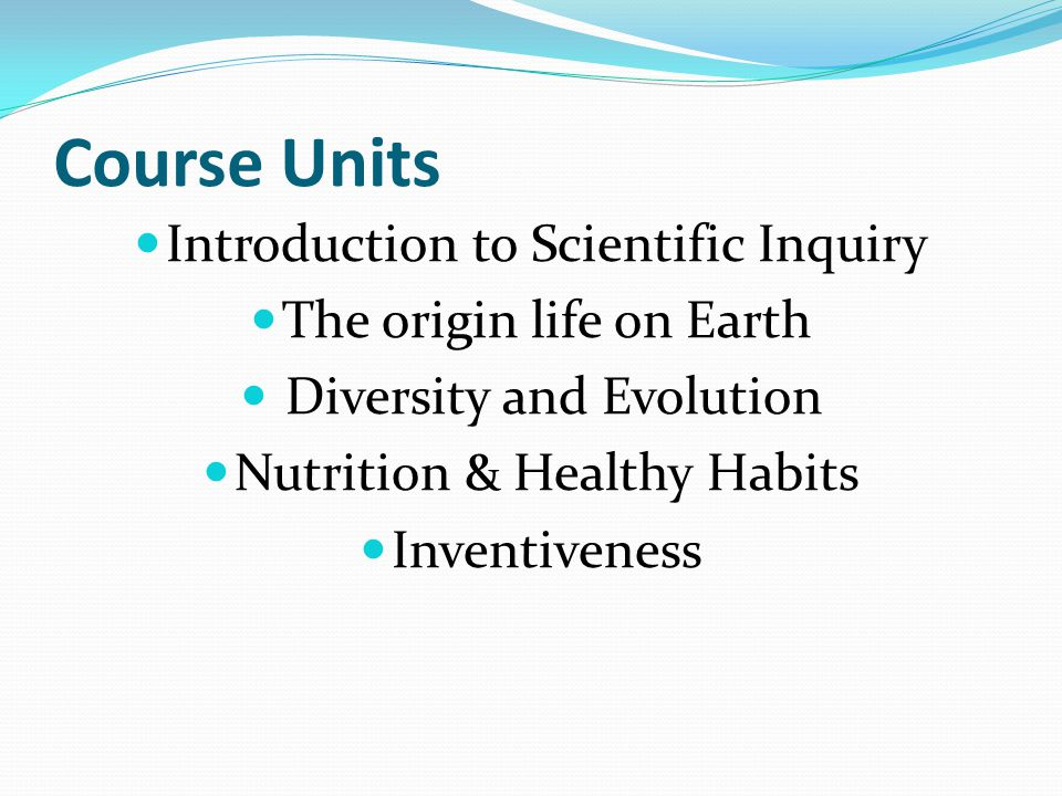 Course Units Introduction to Scientific Inquiry