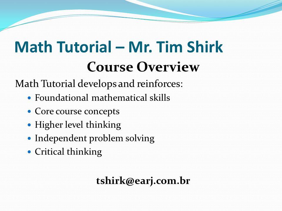 Math Tutorial – Mr. Tim Shirk